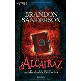 """Alcatraz und die dunkle Bibliothek. Romanvon """"Brandon Sanderson"""""""