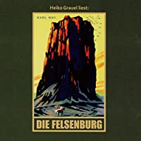 Die Felsenburg (Satan und Ischariot 1) Hörbuch von Karl May Gesprochen von: Heiko Grauel