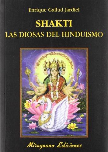 Shakti. Las diosas del hinduismo (Libros de los Malos Tiempos. Serie Mayor)