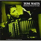 Frank's Wild Years ~ Tom Waits