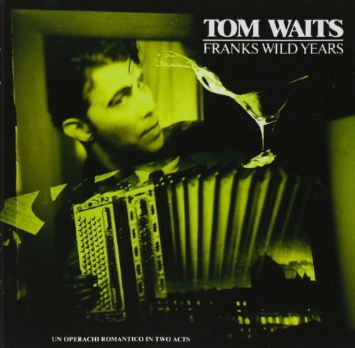 Tom Waits - Frank Wild Years - Zortam Music