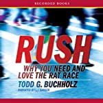 Rush: Why You Need and Love the Rat Race | Todd Buchholz