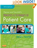 Pierson and Fairchild's Principles & Techniques of Patient Care, 5e