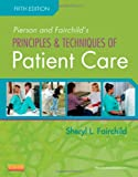 img - for Pierson and Fairchild's Principles & Techniques of Patient Care, 5e (Principles and Techniques of Patient Care) book / textbook / text book