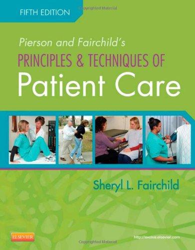pierson and fairchild s principles techniques of patient care 5e