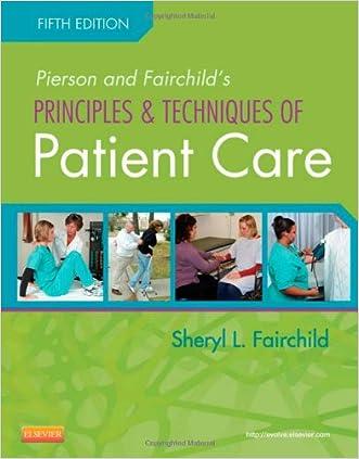 Pierson and Fairchild's Principles & Techniques of Patient Care, 5e
