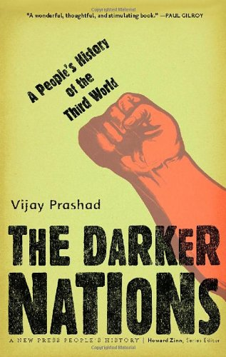 The Darker Nations: A People's History of the Third World...