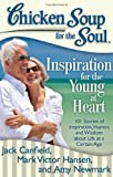 Inspiration for the Young at Heart: 101 Stories of Inspiration, Humor,and Wisdom about Life at a Certain