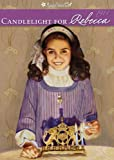 img - for Candlelight for Rebecca (American Girl (Quality)) book / textbook / text book