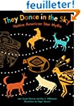 They Dance in the Sky: Native America...