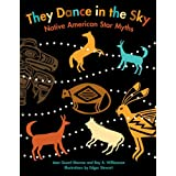 They Dance in the Sky: Native American Star Myths ~ Jean Guard Monroe