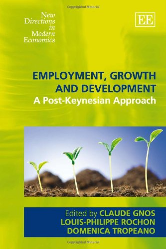 employment-growth-and-development-a-post-keynesian-approach-new-directions-in-modern-economics-serie