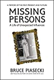 img - for Missing Persons: A Life of Unexpected Influences book / textbook / text book