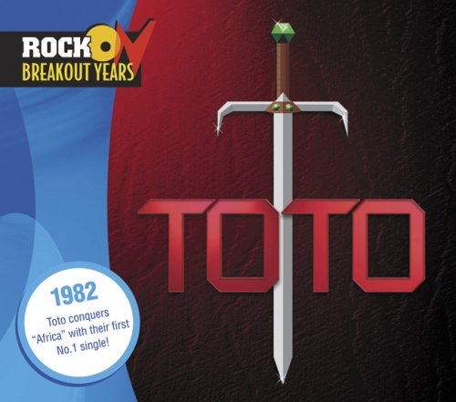 Toto - Rock Breakout Years: 1982 - Zortam Music
