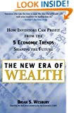 The New Era of Wealth : How Investors Can Profit from the Five Economic Trends Shaping the Future