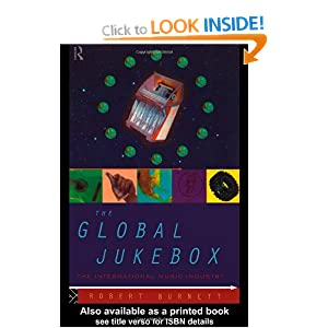 muziekboeken business The Global Jukebox: International Music Industry (Communication and Society)