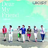 Dear My Friend♪U-KISS
