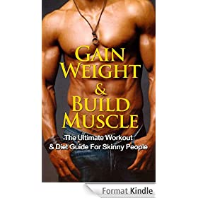Gain Weight: Workout Guide & Diet Guide (Gain Weight, Workout Guide, Diet Guide) (English Edition)