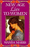 img - for New Age Lies to Women by Marrs, Wanda, Marrs, Texe(January 1, 1989) Paperback book / textbook / text book