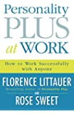Personality Plus at Work: How to Work Successfully with Anyone