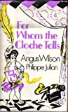 For Whom the Cloche Tolls (0436575159) by Angus Wilson