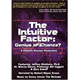 THE INTUITIVE FACTOR; Genius or Chance? ~ Jeffrey Mishlove...
