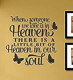 When someone we love is in Heaven There is a little bit of Heaven... Vinyl Wall Art Decal Sticker