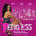 Reckless | Cydney Rax,Niobia Bryant,Grace Octavia