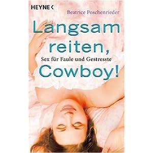 Langsam reiten, Cowboy! Sex für Faule und Gestresste
