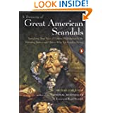 A Treasury of Great American Scandals: Tantalizing True Tales of Historic Misbehavior by the Founding Fathers...