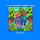 It's a Secret! Don't Tell!by Suzanne Berton