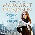 Forgive and Forget Audiobook by Margaret Dickinson Narrated by Anne Dover