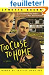 Too Close to Home (Women of Justice S...