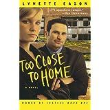 Too Close To Home: A Novelby Lynette Eason