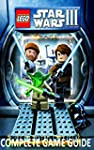 Complete Guide to: lego star wars 3 G...