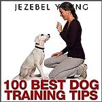 100 Dog Training Tips | Jezebel Young