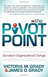 img - for The Pivot Point: Success in Organizational Change book / textbook / text book