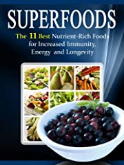 Superfoods List: The 11 Best Nutrient Rich Foods For Increased Immunity, Energy and Longevity
