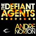 The Defiant Agents (       UNABRIDGED) by Andre Norton Narrated by Paul Boehmer