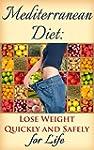 Mediterranean Diet: Lose Weight Quick...