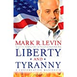 Liberty and Tyranny: A Conservative Manifestoby Mark R. Levin