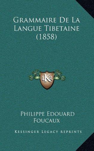 Grammaire de La Langue Tibetaine (1858)