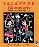 Calavera Abecedario: A Day of the Dead Alphabet Book (0152059067) by Winter, Jeanette