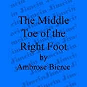 The Middle Toe of the Right Foot | [Ambrose Bierce]