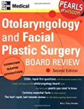 img - for Otolaryngology and Facial Plastic Surgery Board Review: Pearls of Wisdom, Second Edition by Mary Talley Bowden (2005-10-01) book / textbook / text book