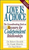 Love Is a Choice: Recovery for Codependent Relationtionships (Minirth-Meier Series) (0840771711) by Hemfelt, Robert