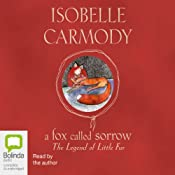 A Fox Called Sorrow: The Legends of Little Fur | Isobelle Carmody
