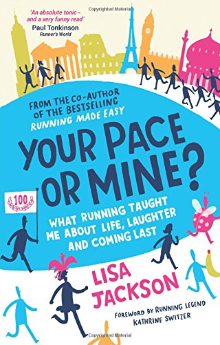 your-pace-or-mine-what-running-taught-me-about-life-laughter-and-coming-last