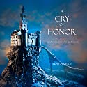 A Cry of Honor: The Sorcerer's Ring, Book 4 (       UNABRIDGED) by Morgan Rice Narrated by Wayne Farrell