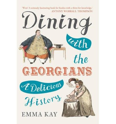 [(Dining with the Georgians: A Delicious History)] [Author: Emma Kay] published on (February, 2015)